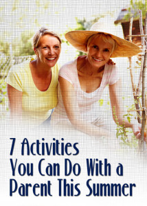 7 Activities You Can Do With A Parent This Summer