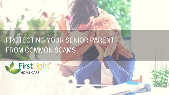 FirstLight Home Care - Protecting Your Parent from Common Senior Scams